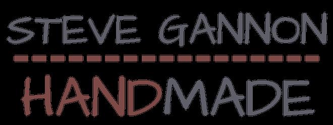 Steve Gannon Handmade